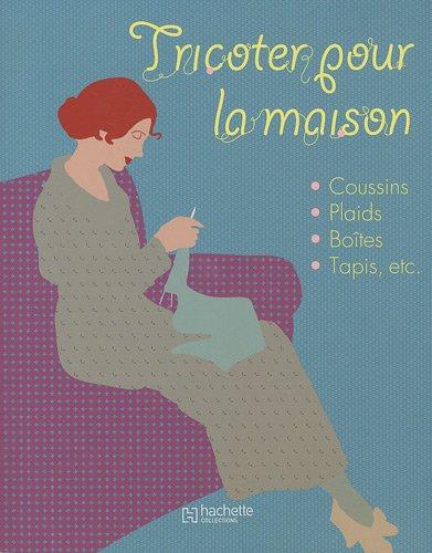 Tricoter pour la maison par Hachette