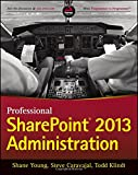 Professional SharePoint 2013 Administration (Wrox Programmer to Programmer)