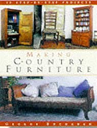 Making Country Furniture: 15 Step-by-step Projects