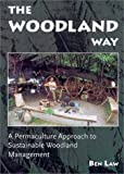 : The Woodland Way: A Permaculture Approach to Sustainable Woodland Management