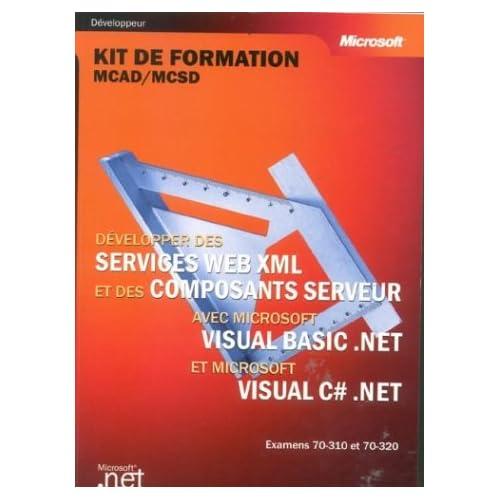 Développer des services Web XML et des composants Server avec Visual Basic NET & Visual C Sharp
