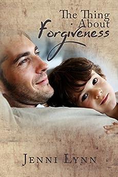 The Thing About Forgiveness (English Edition) par [Lynn, Jenni]
