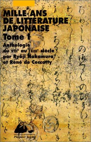 Mille ans de littérature japonaise, tome 1 : Anthologie du VIIIe au XIIIe siècle