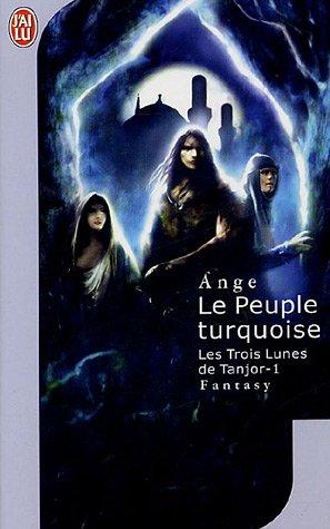 Les trois lunes de Tanjor, Tome 1 : Le peuple turquoise