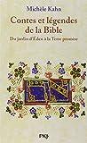 Contes et légendes de la Bible : Du jardin d'Eden à la Terre promise...