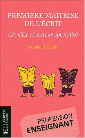 Première maîtrise de l'écrit : CP, CE1, secteur spécialisé
