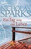 'Ein Tag wie ein Leben: Roman' von Nicholas Sparks