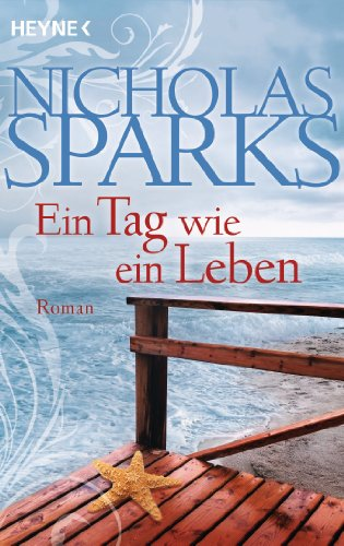 Buchseite und Rezensionen zu 'Ein Tag wie ein Leben: Roman' von Nicholas Sparks