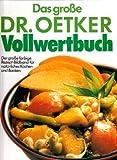 Das große Dr. Oetker Vollwertbuch