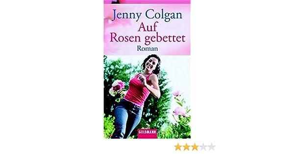 Jenny Colgan Sommerküche : Auf rosen gebettet goldmann allgemeine reihe : amazon.de: jenny