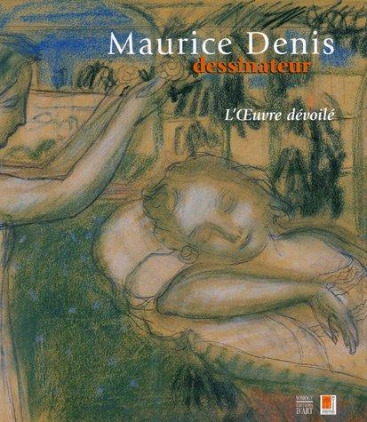 Maurice Denis dessinateur : L'Oeuvre dévoilé