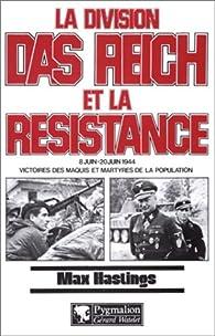 La division Das Reich et la Résistance, 8 Juin-20 juin 1944 par Max Hastings