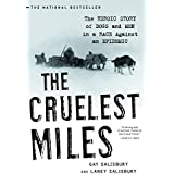 The Cruelist Miles – The Heroic Story of Dogs and Men in a Race Against an Epidemic: The Heroic Story Of Dogs And Men In A Ra