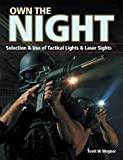 Own the Night: Selection & Use of Tactical Lights & Laser Sights