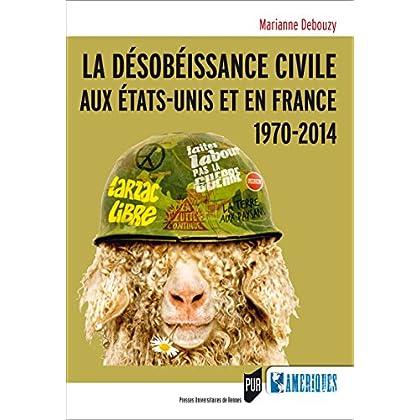 La désobéissance civile aux États-Unis et en France: 1970-2014 (Des Amériques)