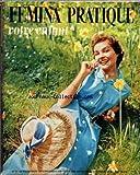 FEMINA PRATIQUE VOTRE ENFANT [No 77] du 01/04/1958 - LA VIE AU JARDIN - BEAUTE ET SANTE - LA MAISON - L'ELEGANCE - LE CONFORT - LA TABLE - VOTRE VIE - LES RECETTES DE CESARINE - LES VACANCES...