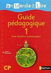 Un monde à lire CP : Guide pédagogique 1