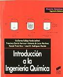 Introducción a la ingeniería química (Ciencias químicas. Ingeniería química)