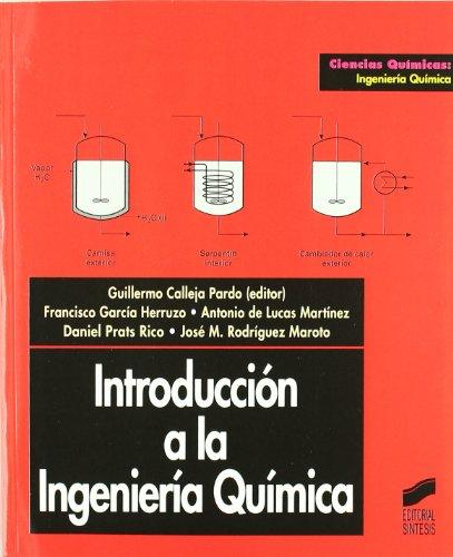 Introducción a la ingeniería química (Ciencias químicas. Ingeniería química) por Guillermo Calleja Pardo