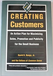 Creating Customers: Action Plan for Maximising Sales, Promotion and Publicity for the Small Business