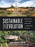 Image de Sustainable Revolution: Permaculture in Ecovillages, Urban Farms, and Communities Wor