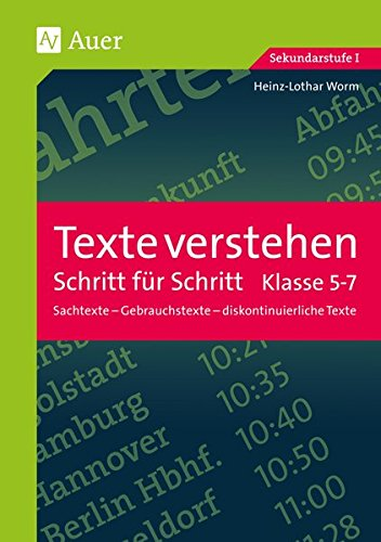 Texte verstehen - Schritt für Schritt, Klasse 5-7: Sachtexte - Gebrauchstexte - diskontinuierliche Texte