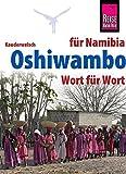 Reise Know-How Sprachführer Oshiwambo - Wort für Wort (für Namibia): Kauderwelsch-Band 231 -