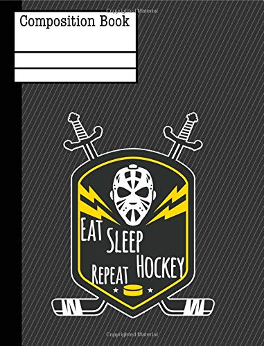 Eat Sleep Hockey Repeat Composition Notebook - College Ruled: 130 Pages 7.44 x 9.69 Lined Writing Paper School Student Teacher Office Subject por Rengaw Creations