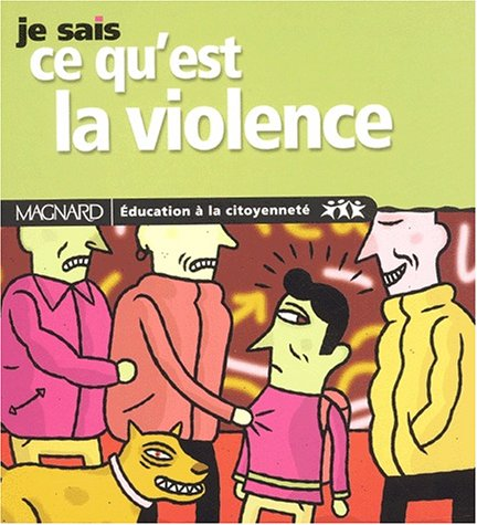 Je sais ce qu'est la violence