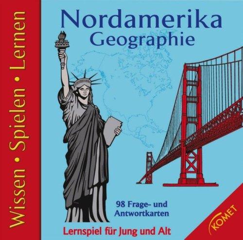 Nordamerika - Geographie: Wissen, Spielen, Lernen