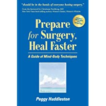 Prepare for Surgery, Heal Faster: A Guide of Mind-Body Techniques