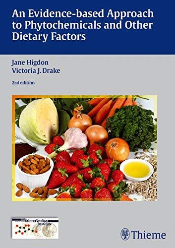 An Evidence-based Approach to Phytochemicals and Other Dietary Factors by Jane Higdon (2012-12-10)