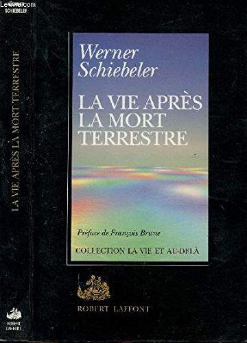 VIE APRES LA MORT TERRESTRE par WERNER SCHIEBELER