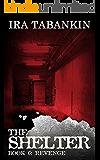 REVENGE: Shelter Book 6 (The Shelter)