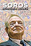Soros - Rompiendo España (Spanish Edition) - Format Kindle - 9788417407599 - 9,99 €