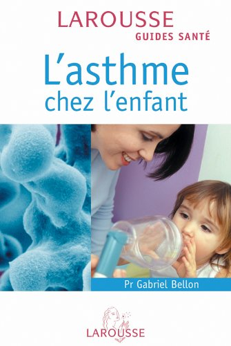 L'asthme chez l'enfant par Gabriel Bellon