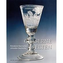Gläserne Welten: Potsdamer Glasmacher schneiden Geschichte