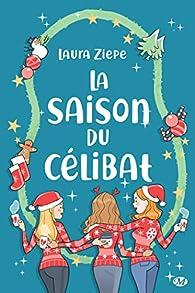 La saison du célibat par Laura Ziepe
