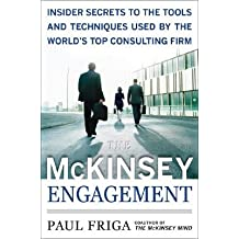 The McKinsey Engagement: A Powerful Toolkit for More Efficient and Effective Team