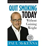Quit Smoking Today Without Gaining Weight by Paul McKenna (2016-05-05)