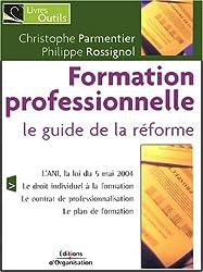 La formation professionnelle, le guide de la réforme