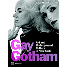 Gay Gotham: Art and Underground Culture in New York