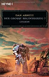 Legion - Der Große Bruderkrieg 7: Warhammer 40.000-Roman