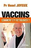 Vaccins : Comment s'y retrouver ?...