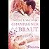 Champagner für die Braut: Roman