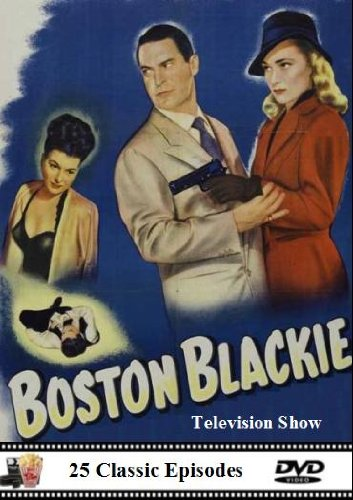 Boston Blackie - 25 Classic TV Episodes Starring Kent Taylor