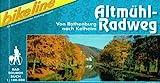 Bikeline Altmühl- Radweg. Von Rothenburg nach Kelheim