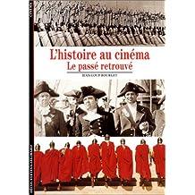 L'Histoire au cinéma : Le passé retrouvé