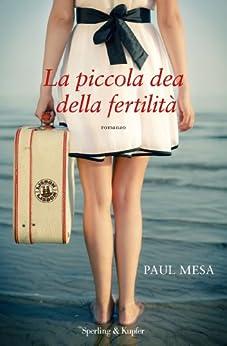 La piccola dea della fertilità (Pandora) di [Mesa, Paul]