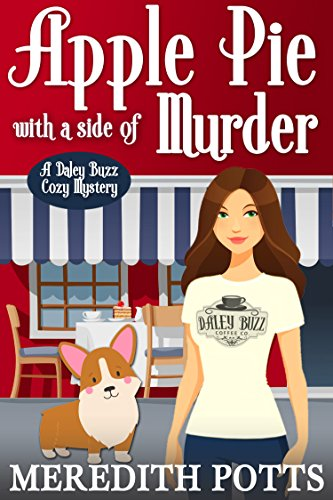 Bajar Gratis To Light Fire «Apple Pie With A Side Of Murder (Daley Buzz Cozy Mystery Book 3)»